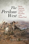 The Perilous West - Larry E. Morris