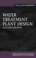Water Treatment Plant Design - American Society of Civil Engineers, American Water Works Association