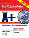 CompTIA A+ Certification Study Guide, Seventh Edition (Exam 220-701 & 220-702) - Charles Holcombe, Jane Holcombe