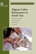 Migrant Labor Remittances In South Asia - Maimbo Samuel Munzele; Adams Richard ; Passas Nikos ; Aggarwal Reena