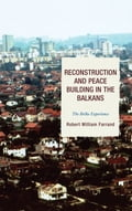 Reconstruction and Peace Building in the Balkans - Allison Frendak-Blume, Robert William Farrand