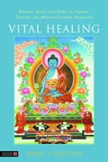 Vital Healing: Energy, Mind and Spirit in Traditional Medicines of India, Tibet and the Middle East - Middle Asia - Micozzi, Marc