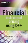 Financial Instrument Pricing Using C++ - Daniel J. Duffy