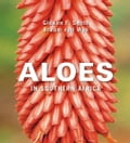 Aloes in Southern Africa - Smith, Gideon