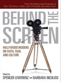 Behind the Screen - Barbara Nicolosi, Spencer Lewerenz