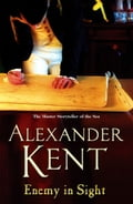 Enemy In Sight - Alexander Kent