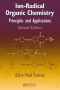 Ion-Radical Organic Chemistry: Principles and Applications, Second Edition - Todres, Zory Vlad