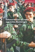 Defence Reform in Croatia and Serbia-Montenegro - Timothy Edmunds