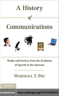 A History of Communications - Poe, Marshall T.