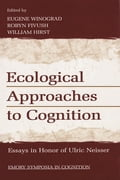 Ecological Approaches to Cognition: Essays in Honor of Ulric Neisser - Winograd, Eugene