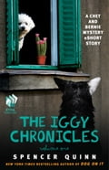 The Iggy Chronicles, Volume One - Spencer Quinn