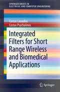 Integrated Filters for Short Range Wireless and Biomedical Applications - Costas Laoudias, Costas Psychalinos