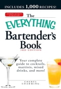 The Everything Bartender's Book: Your complete guide to cocktails, martinis, mixed drinks, and more! - Cheryl Charming