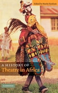 A History of Theatre in Africa - Banham, Martin