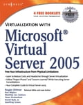 Virtualization with Microsoft Virtual Server 2005 - Jones, Andy