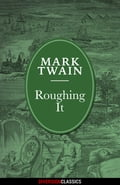 Roughing It (Diversion Illustrated Classics) - Mark Twain