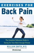 Exercises for Back Pain - Grant Cooper, MD, William Smith