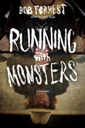 Running with Monsters - Albo Michael, Bob Forrest