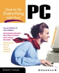 How to Do Everything with Your PC - Cowart, Robert