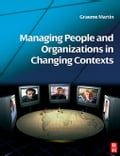 Managing People and Organizations in Changing Contexts - Martin, Graeme
