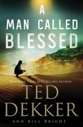 A Man Called Blessed - Ted Dekker