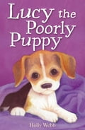 Lucy the Poorly Puppy - Holly Webb, Sophy Williams Sophy Williams