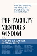 The Faculty Mentor's Wisdom - Ada Demb, Angela Calabrese Barton, Bob L. Johnson Jr., C John Tarter, Carolyn Hughes, Cynthia L. Uline, Diana Pounder, Frances Kochan, George J. Petersen, I Phillip Young, James H. Stronge, Jeffrey S. Dr. Brooks, John L. Keedy, John R. Hoyle, Juanita John