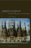 Emblems of Pluralism: Cultural Differences and the State - Carol Weisbrod