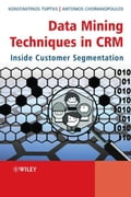 Data Mining Techniques in CRM - Antonios Chorianopoulos, Konstantinos K. Tsiptsis