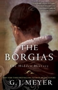 The Borgias - G.J. Meyer