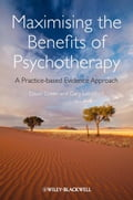 Maximising the Benefits of Psychotherapy - David Green, Gary Latchford