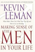 Making Sense of the Men in Your Life - Kevin Leman