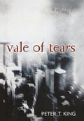 Vale of Tears - Peter T. King