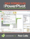 DAX Formulas for PowerPivot: A Simple Guide to the Excel Revolution - Collie, Rob
