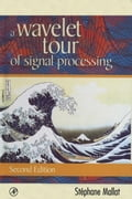 A Wavelet Tour of Signal Processing - Mallat, Stephane