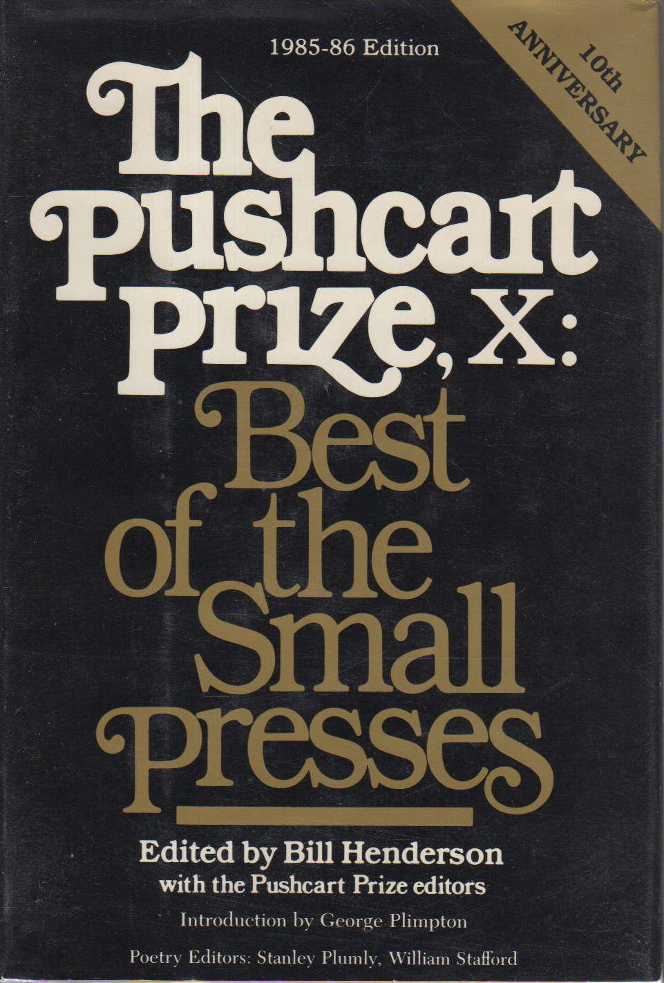 THE PUSHCART PRIZE X: Best of the Small Presses, 1985 - 1986. - Anthology, signed] Bill Henderson, Bill, editor. Alberto Alvarez Rios, signed