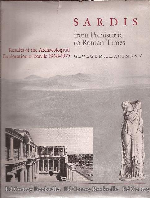 Sardis From Prehistoric to Roman Times Results of the Archaeological Exploration of Sardis 1958-1975 - Hanfmann, George M. A. with William E. Mierse