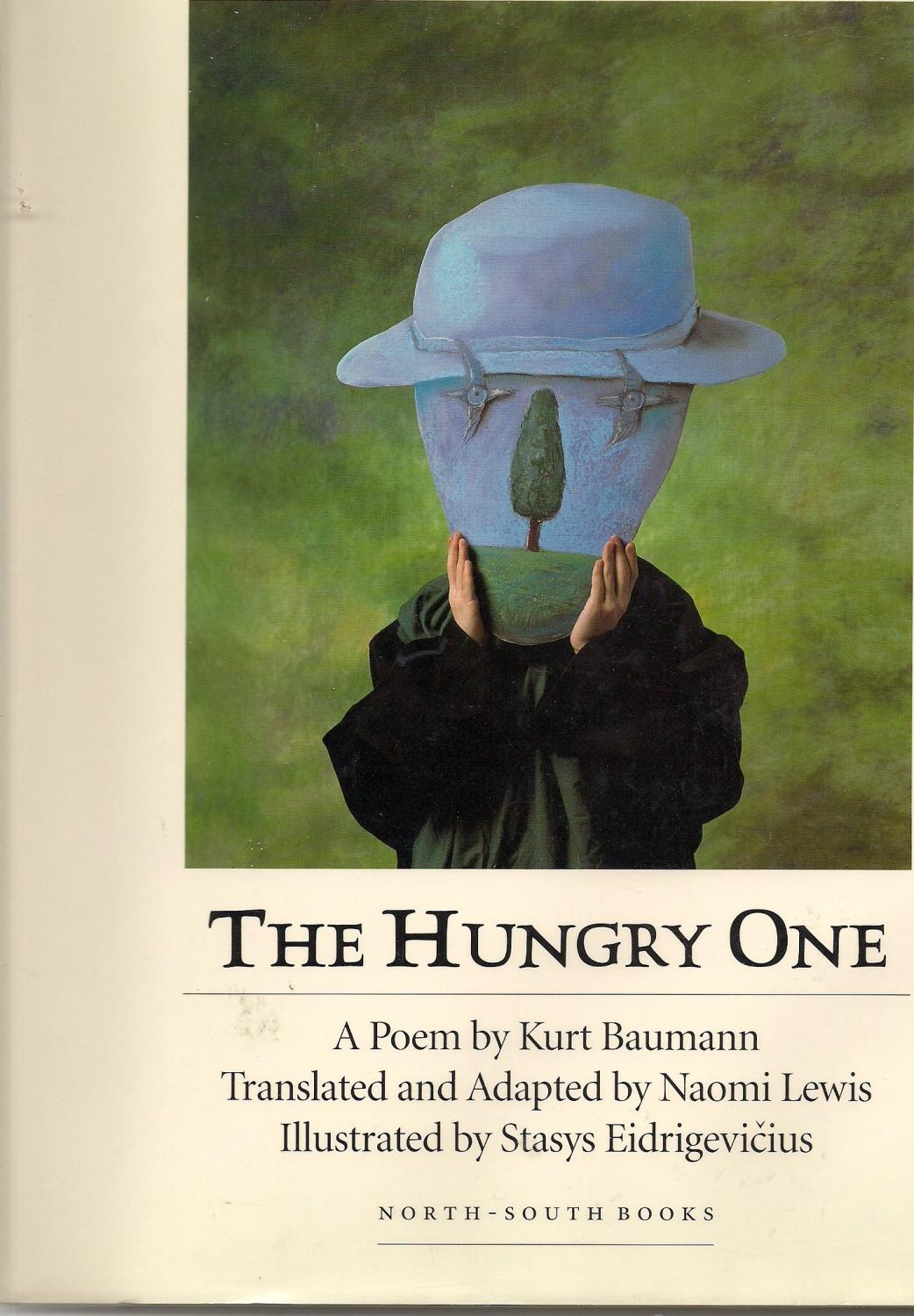 The Hungry One: A Poem - Baumann, Kurt; Adapted By Naomi Lewis
