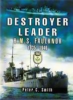 Destroyer Leader H.M.S. Faulknor 1935-1946 - Smitc, P.C.