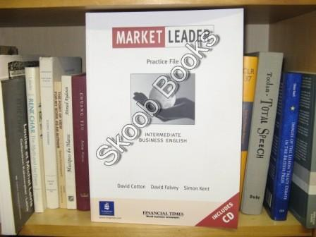Market Leader Intermediate Practice File: Business English - Cotton, David; Falvey, David; Kent, Simon