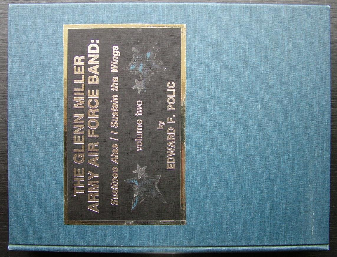 The Glenn Miller Army Airforce Band: 2 Volumes. - Polic, Edward F.