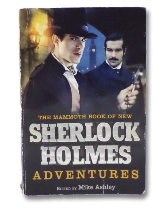 The Mammoth Book of New Sherlock Holmes Adventures - Ashley, Mike; Green, Richard Lancelyn; Wilson, Derek; Tremayne, Peter; Griffen, Claire; Hoch, Edward D.; Davies, David Stuart; Roden, Barbara; Betancourt, John Gregory; Smith, Denis O.; Smith, Guy N.; Brown, Eric; Clark, Simon; Moorcock, Michael; Roberts,