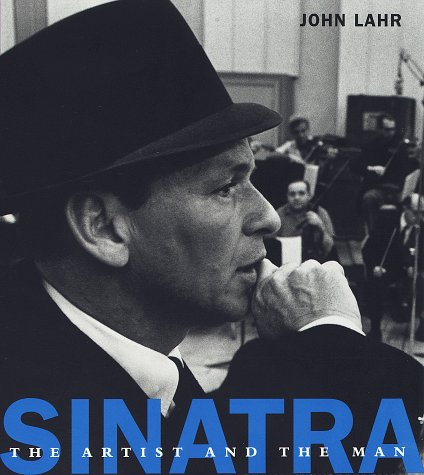 Sinatra: The Artist and the Man - Lahr, John
