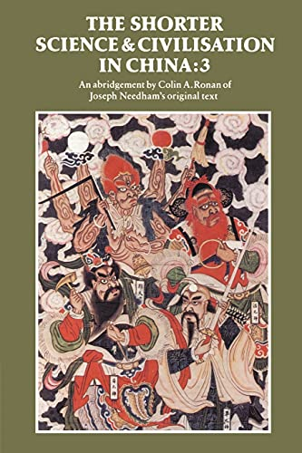The Shorter Science and Civilisation in China: v. 3 - Colin A. Ronan, Joseph Needham