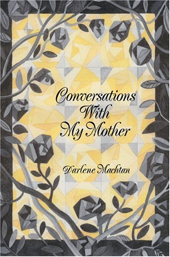Conversations with My Mother (Hardback) - Darlene Machtan