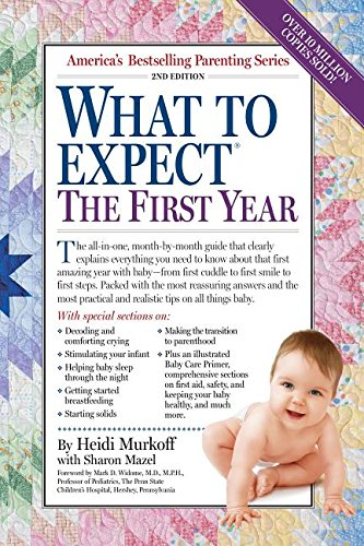 What to Expect: The First Year - Heidi;Mazel Murkoff