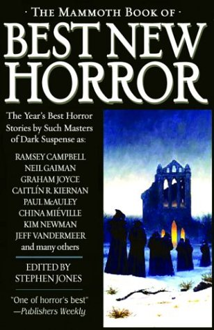 The Mammoth Book of Best New Horror Volume # 14 .October in the Chair, Details, Ill Met By Daylight, Catskin, Egyptian Avenue, The Boy Behind the Gate, Nor the Demons Down Under the Sea, The Cage, Dr Pretorius and the Lost Temple, Necrology: 2002 - Jones, Stephen .editor . Ramsey Campbell, Neil Gaiman, Graham Joyce, Caitlin R. Kiernan, Paul McAuley, China Mieville, Kim Newman, Jeff Vandermeer, Basil Copper, Glen Hirshberg, Kelly Link, Jay Russell, Stephen Gallagher, Brian Hodge, Nicholas Royle
