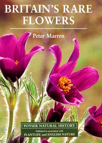 BRITAIN'S RARE FLOWERS. Poyser Natural History Series - Marren, Peter