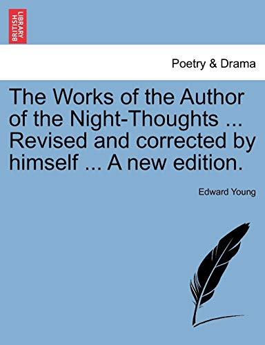 The Works of the Author of the Night-Thoughts ... Revised and corrected by himself ... A new edition. - Young, Edward