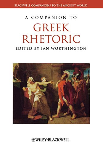 A Companion to Greek Rhetoric (Blackwell Companions to the Ancient World) - Worthington